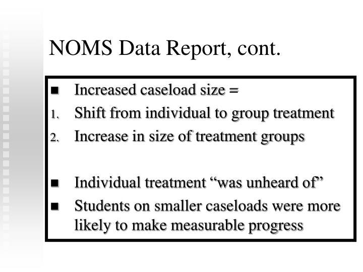 NOMS Data Report, cont.
