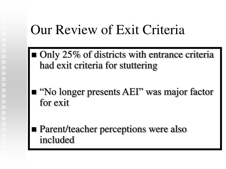 Our Review of Exit Criteria