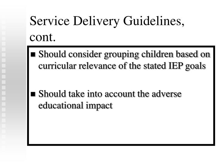 Service Delivery Guidelines, cont.