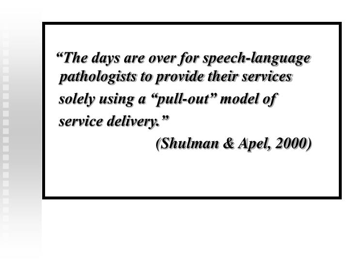 """""""The days are over for speech-language pathologists to provide their services"""