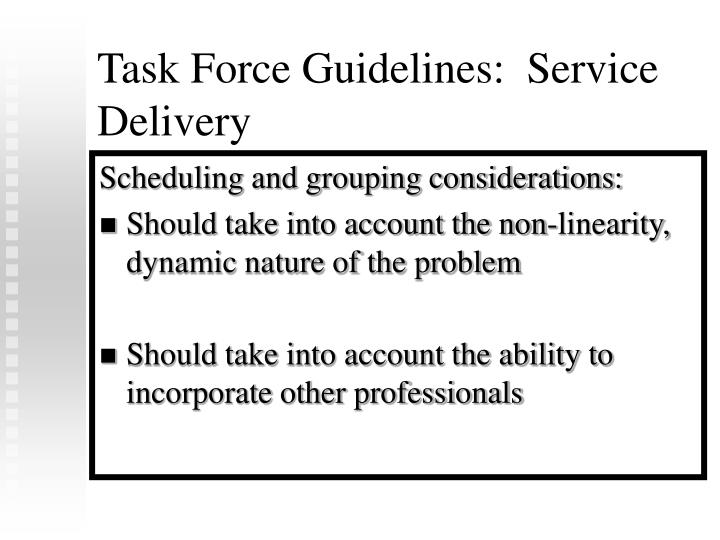 Task Force Guidelines:  Service Delivery