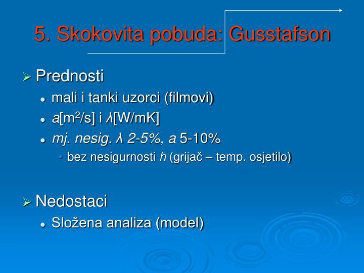 5. Skokovita pobuda: Gusstafson