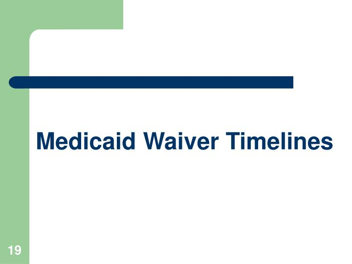 Medicaid Waiver Timelines