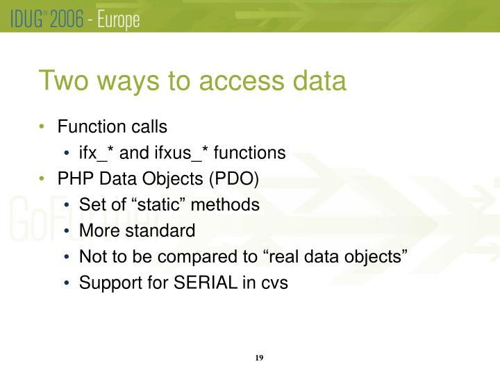 Two ways to access data