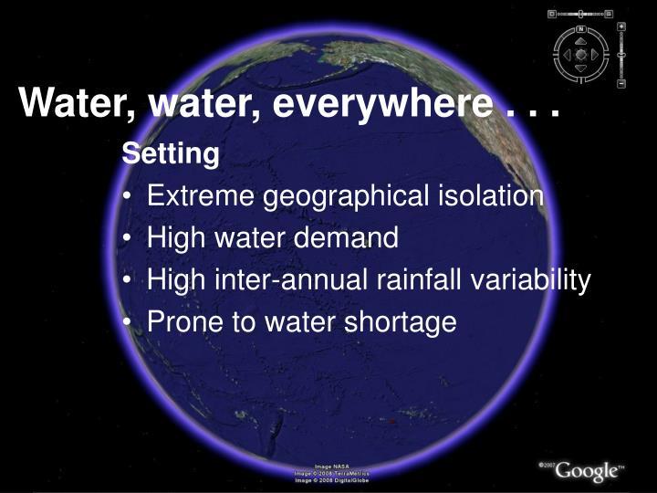 Water, water, everywhere . . .