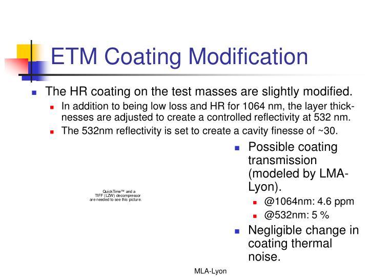 ETM Coating Modification