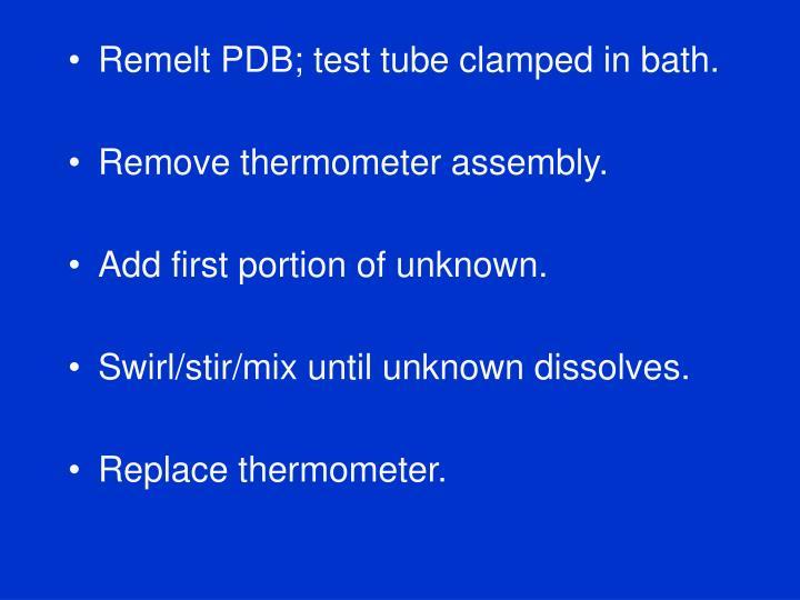 Remelt PDB; test tube clamped in bath.