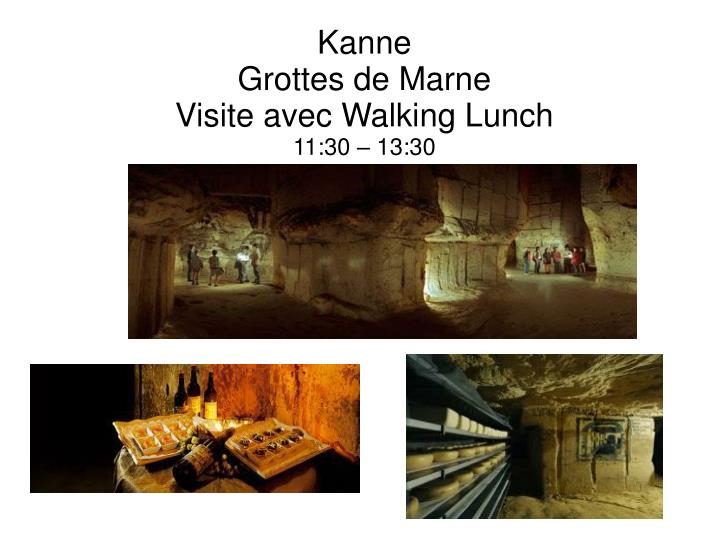 Kanne grottes de marne visite avec walking lunch 11 30 13 30
