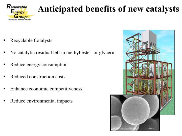Anticipated benefits of new catalysts