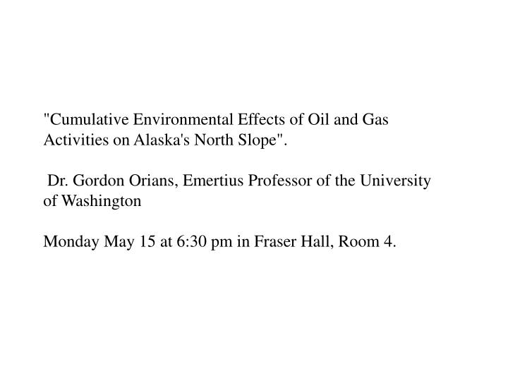 """Cumulative Environmental Effects of Oil and Gas"