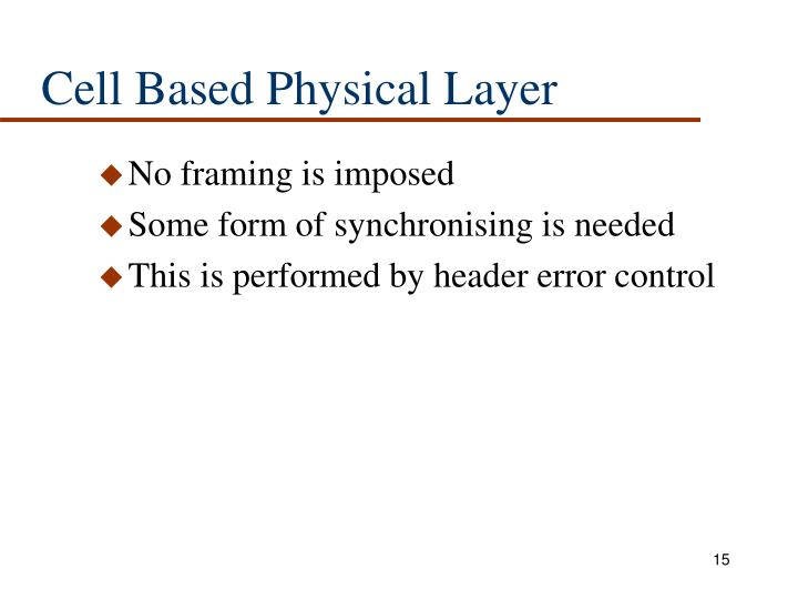 Cell Based Physical Layer