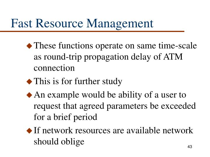 Fast Resource Management