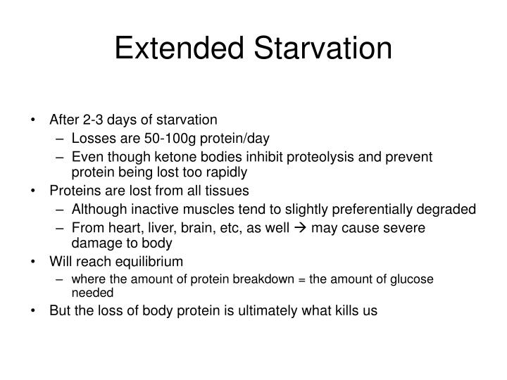 Extended Starvation