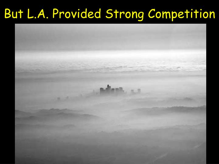 But L.A. Provided Strong Competition