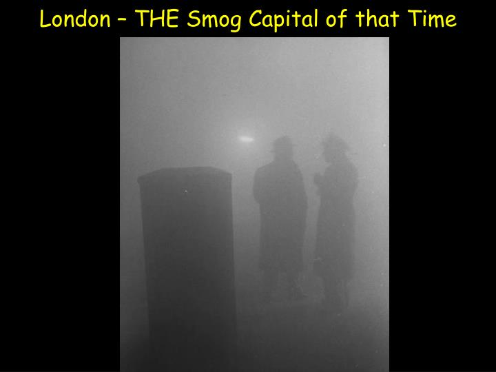 London – THE Smog Capital of that Time