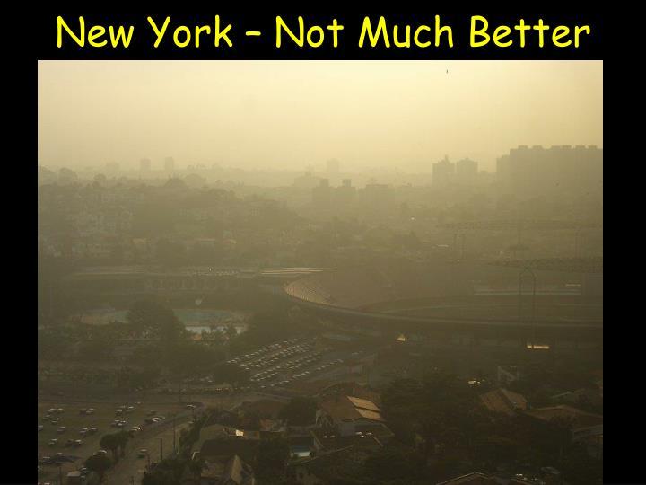 New York – Not Much Better