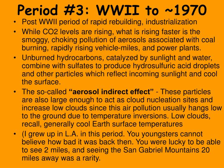 Period #3: WWII to ~1970