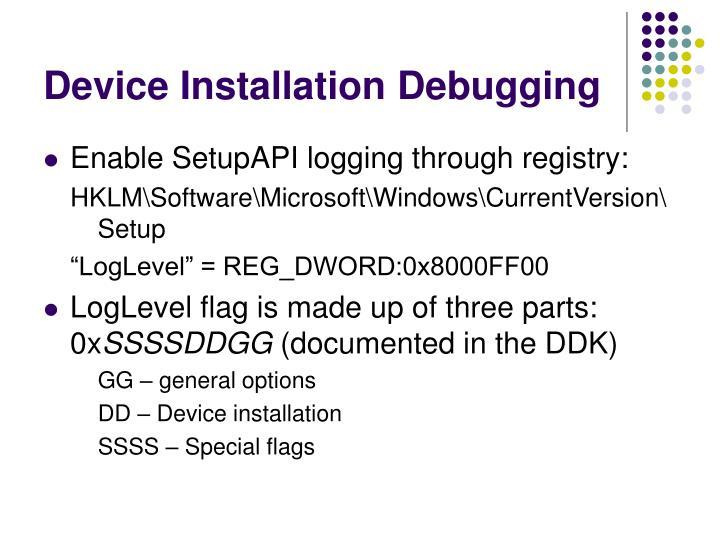 Device Installation Debugging
