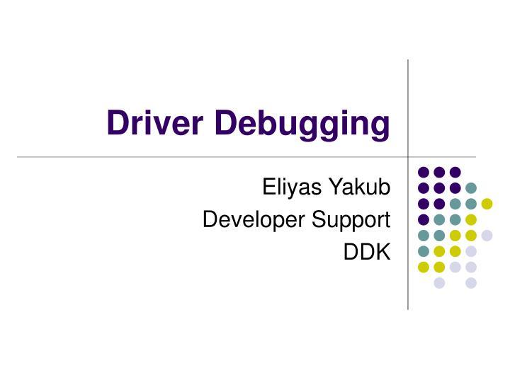Driver Debugging