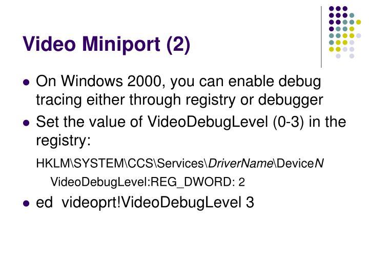Video Miniport (2)