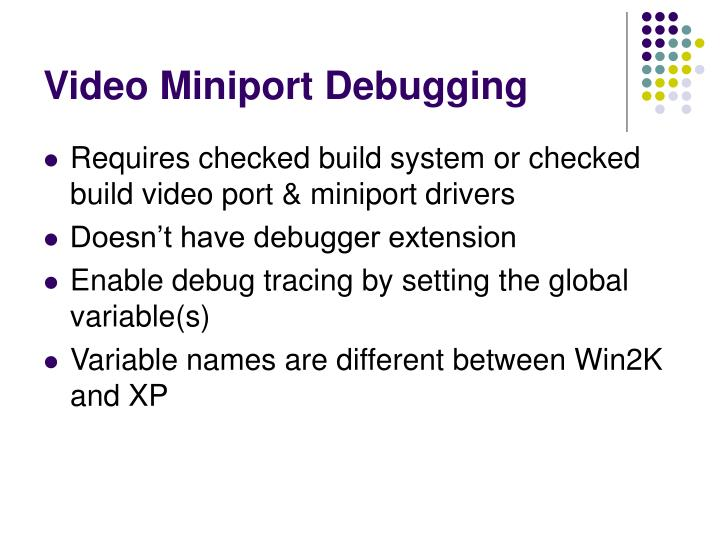 Video Miniport Debugging