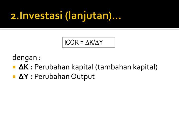 2.Investasi (lanjutan)…