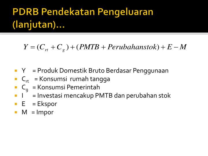 PDRB Pendekatan Pengeluaran (lanjutan)…