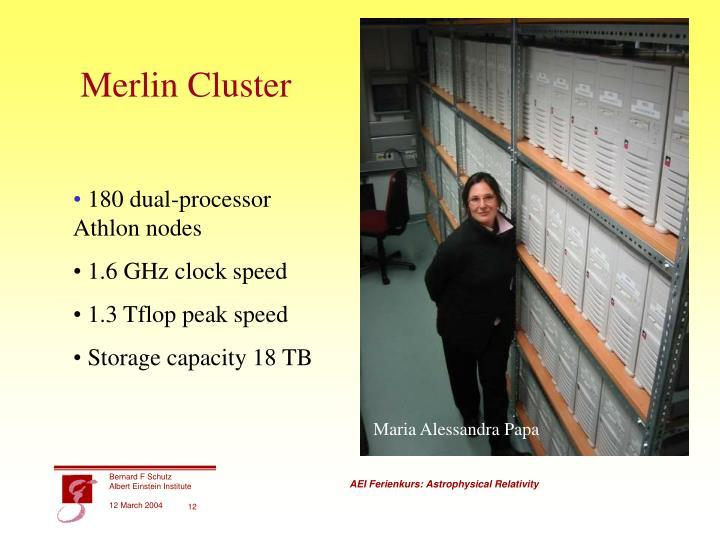 Merlin Cluster