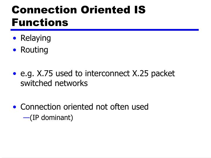 Connection Oriented IS Functions