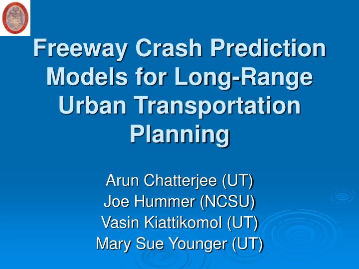 Freeway Crash Prediction Models for Long-Range Urban Transportation Planning