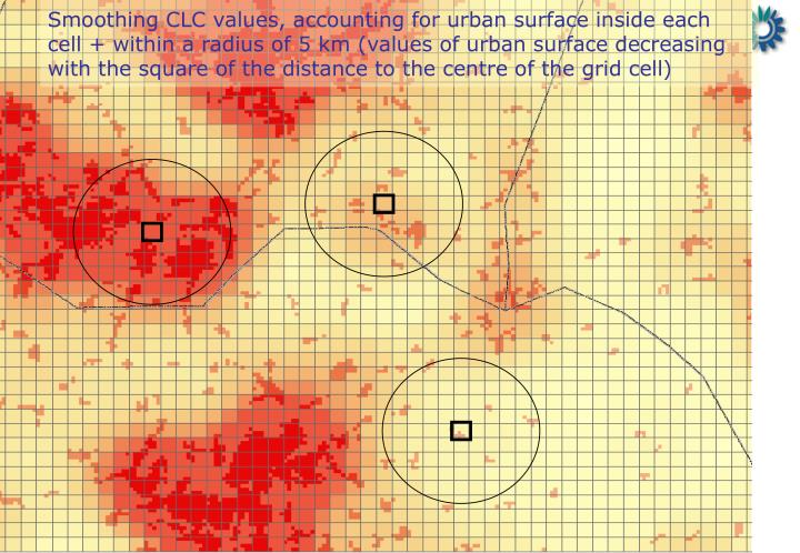 Smoothing CLC values, accounting for urban surface inside each cell + within a radius of 5 km (values of urban surface decreasing with the square of the distance to the centre of the grid cell)