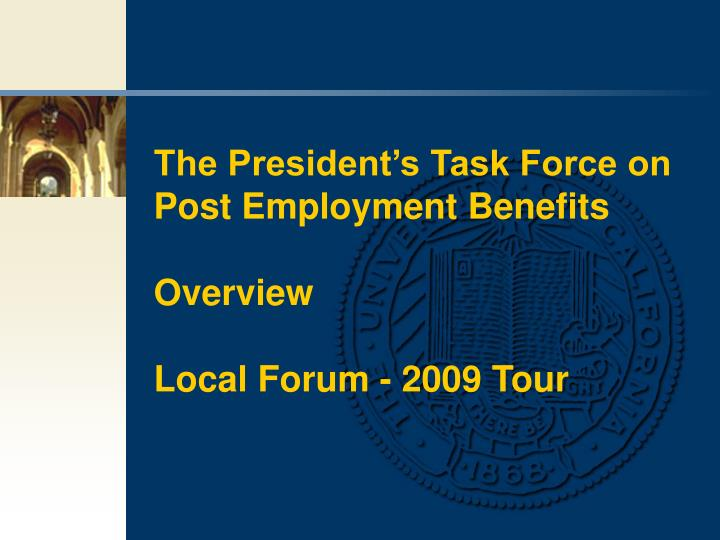 The President's Task Force on Post Employment Benefits