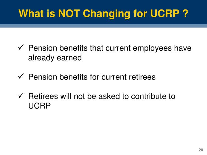What is NOT Changing for UCRP ?