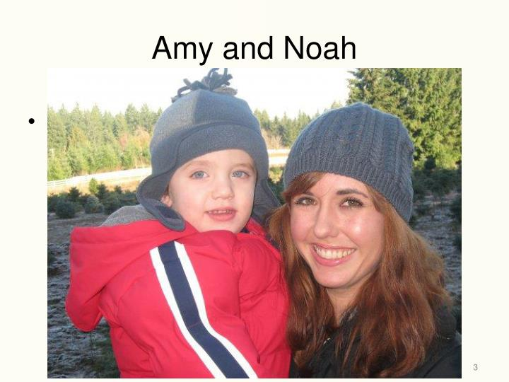 Amy and noah
