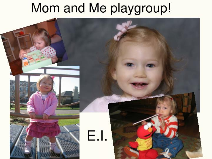 Mom and Me playgroup!