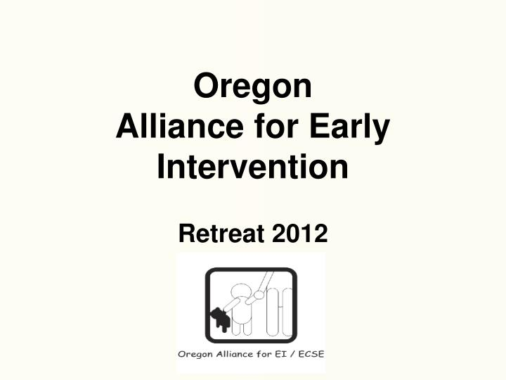 Oregon alliance for early intervention