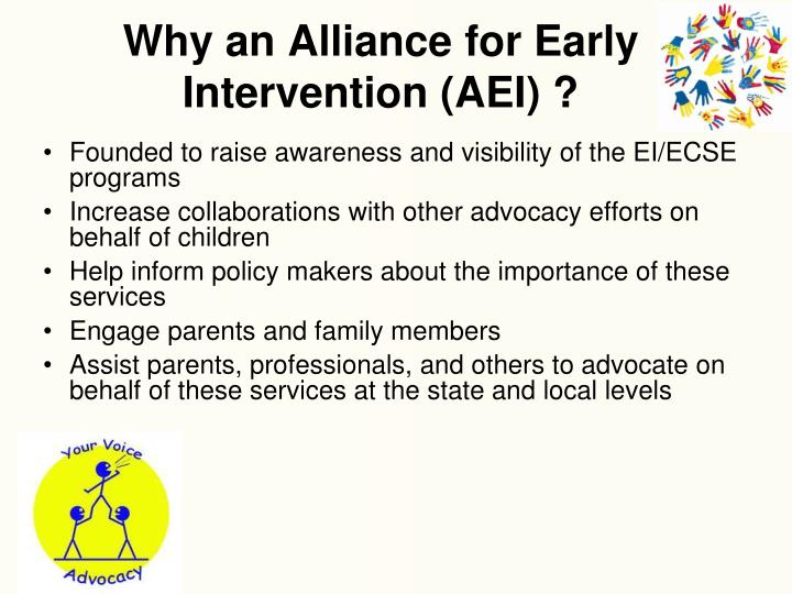 Why an Alliance for Early Intervention (AEI) ?