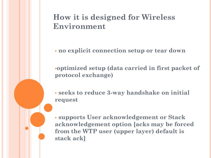 How it is designed for Wireless Environment
