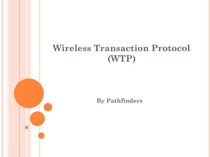 Wireless Transaction Protocol