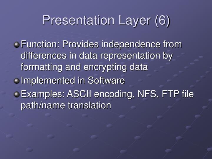 Presentation Layer (6)