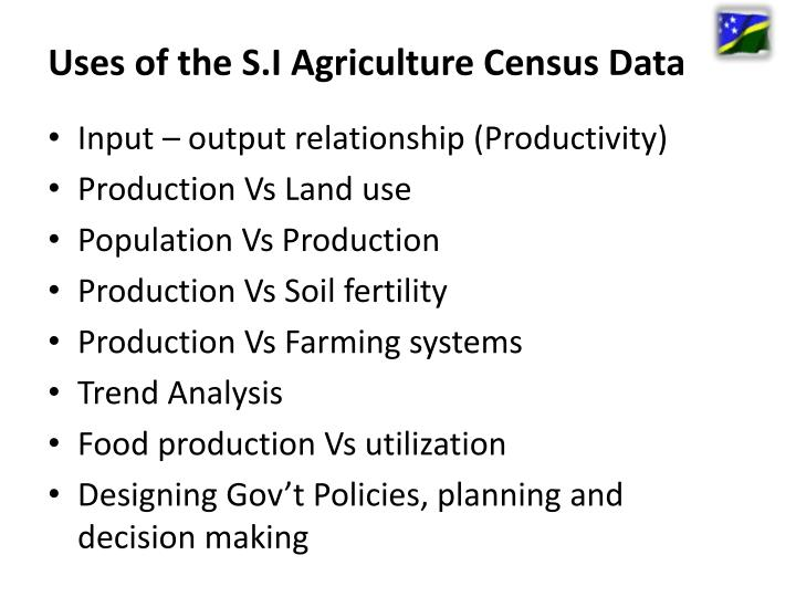 Uses of the S.I Agriculture Census Data