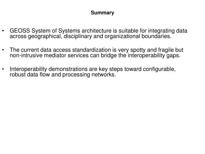 GEOSS System of Systems architecture is suitable for integrating data across geographical, disciplinary and organizational boundaries.