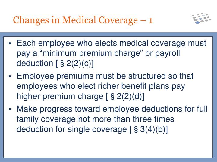 """Each employee who elects medical coverage must pay a """"minimum premium charge"""" or payroll deduction [§2(2)(c)]"""