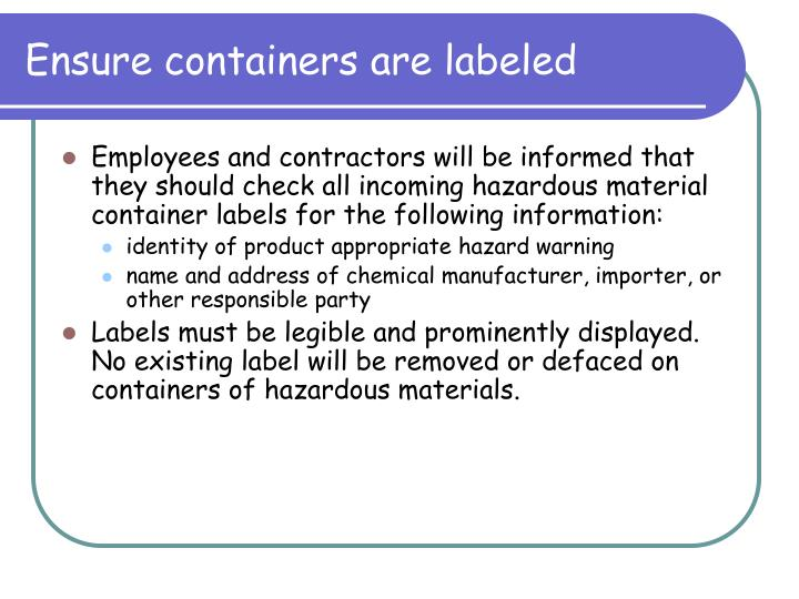 Ensure containers are labeled