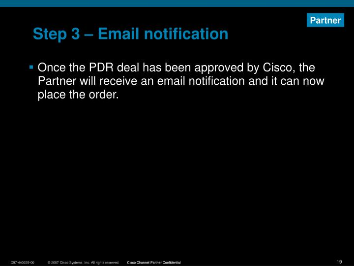 Step 3 – Email notification