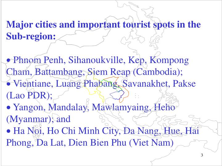 Major cities and important tourist spots in the Sub-region: