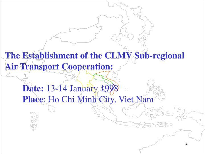 The Establishment of the CLMV Sub-regional Air Transport Cooperation: