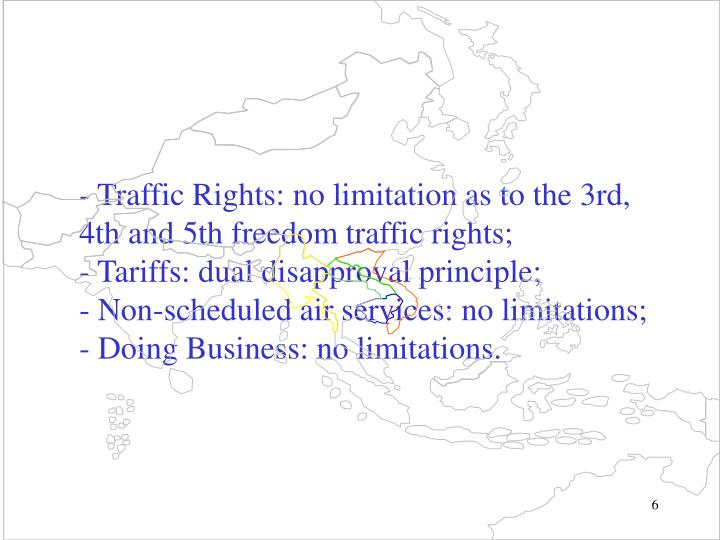 -Traffic Rights: no limitation as to the 3rd,