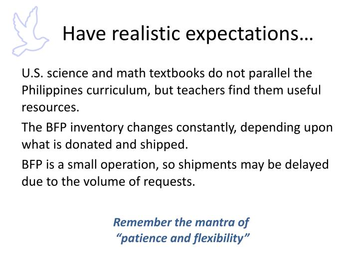 Have realistic expectations…