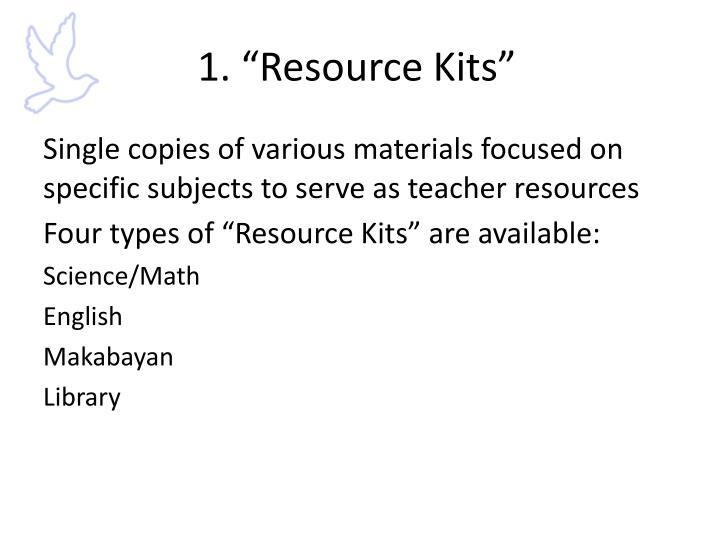 """1. """"Resource Kits"""""""